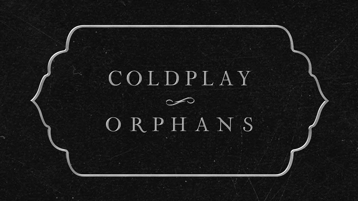 Terjemahan Lagu Coldplay orphans