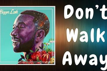 makna dan arti lirik lagu Don't walk away john legend